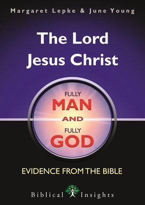 The Lord Jesus Christ: Fully Man and Fully God